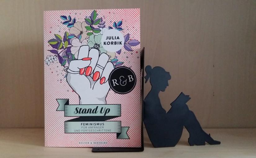 Stand Up: Feminismus für Anfänger und Fortgeschrittene – Julia Korbik