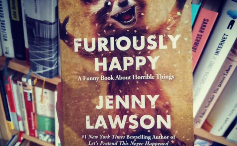 Furiously Happy – Jenny Lawson