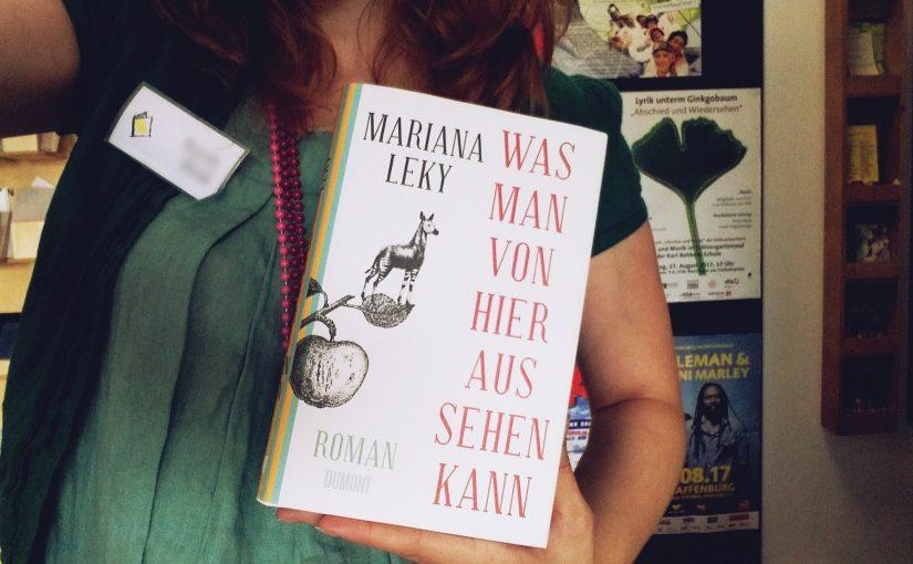 Was man von hier aus sehen kann – Mariana Leky