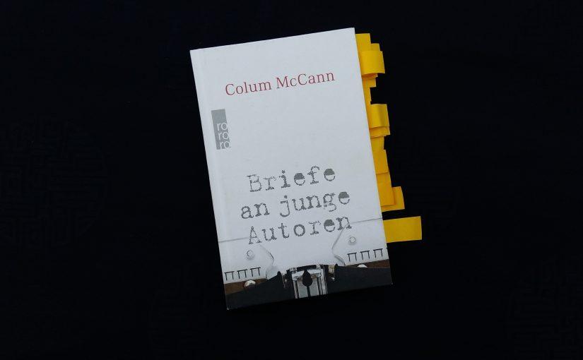 Briefe an junge Autoren – Colum McCann
