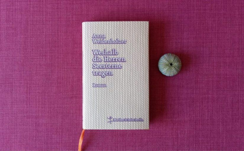 Weshalb die Herren Seesterne tragen – Anna Weidenholzer