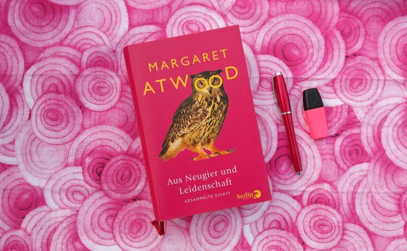 Aus Neugier und Leidenschaft – Margaret Atwood