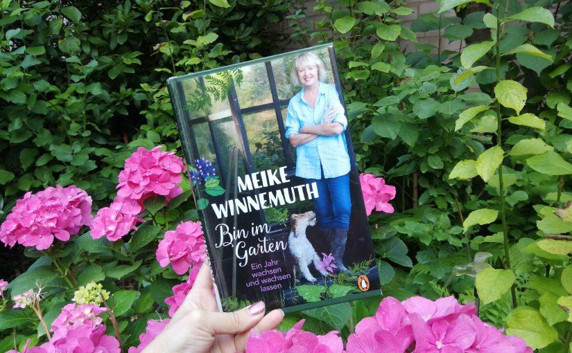 Bin im Garten – Meike Winnemuth