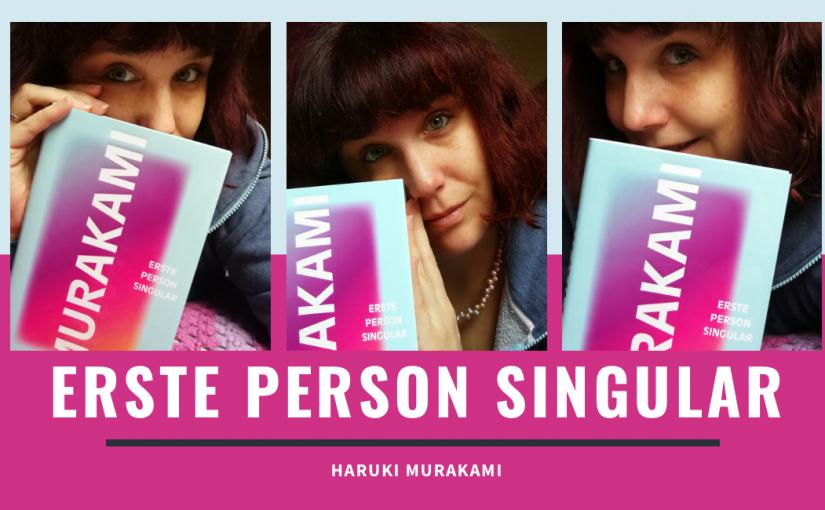 Erste Person Singular – Haruki Murakami
