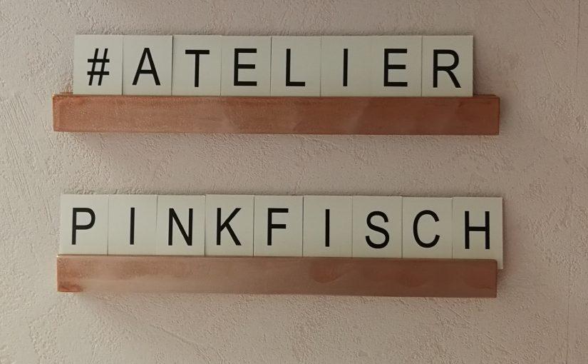 Atelier Pinkfisch – das Making Of