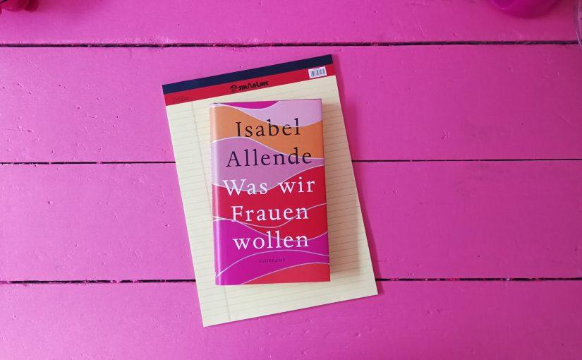 Was wir Frauen wollen – Isabel Allende