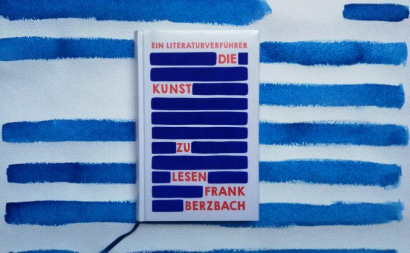 Die Kunst zu lesen – Frank Berzbach